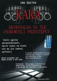ŚWITKA Jan - Kara kryminalna na tle osobowości przestępcy. ISBN 978-83-63359-56-0