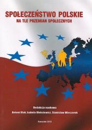 OLAK Antoni, OLEKSIEWICZ Izabela, WIECZOREK Stanisław (Redakcja naukowa) - Społeczeństwo polskie... ISBN 978-83-63359-68-3