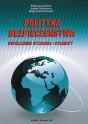 OLEKSIEWICZ Izabela, POLINCEUSZ Małgorzata - Polityka bezpieczeństwa. Współczesne wyzwania i dylematy. ISBN 978-83-63359-20-1