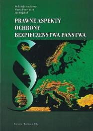 POMYKAŁA Marta, RAJCHEL Jan (Redakcja naukowa) - Prawne aspekty ochrony bezpieczeństwa państwa. ISBN 978-83-63359-24-9