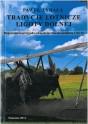 TYRAŁA Paweł - Tradycje lotnicze Ligoty Dolnej. Moja lotnicza przygoda od modelarstwa do samolotu CSS 13. ISBN 978-83-63359-16-4