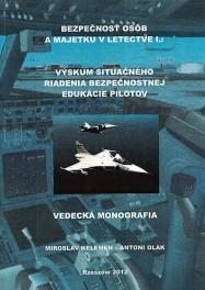 KELEMEN M., OLAK A. - Bezpečnost osôb a majetku v letectve I.: Výskum Situačného riadenia... ISBN 978-83-63359-80-5