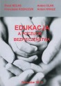NEČAS Pavel, KOZACZUK Franciszek, OLAK Antoni, KRAUZ Antoni (Redakcja naukowa) - Edukacja a poczucie... ISBN 978-83-63359-12-6