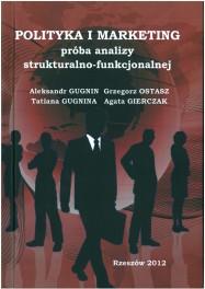 POLITYKA I MARKETING próba analizy strukturalno-funkcjonalnej ISBN:978-83-63359-92-8
