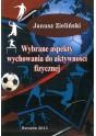 ZIELIŃSKI Janusz Wybrane aspekty wychowania do aktywności fizycznej ISBN 978-83-63359-05-8