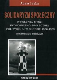 Laska Adam - Solidaryzm Społeczny.   ISBN:978-83-63359-53-9