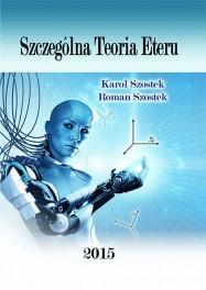 Karol Szostek, Roman Szostek-Szczególna Teoria Eteru ISBN 978-83-63359-77-5